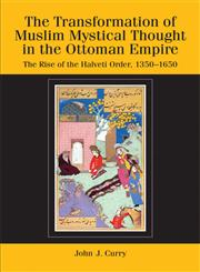 The Transformation of Muslim Mystical Thought in the Ottoman Empire The Rise of the H lveti Order, 1350-1650 1st Edition,0748639233,9780748639236