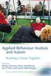 Applied Behaviour Analysis and Autism Building a Future Together,1843103109,9781843103103