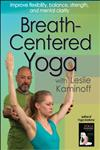 Breath-Centered Yoga with Leslie Kaminoff,0736092358,9780736092357