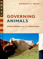 Governing Animals Animal Welfare and the Liberal State,0199895759,9780199895755