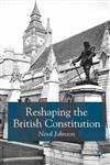 Reshaping the British Constitution Essays in Political Interpretation,0333946200,9780333946206