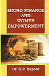 Micro Finance and Women Empowerment Comparative Study of Shimla and Kangra Districts of Himachal Pradesh,8131307085,9788131307083