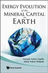 Exergy Evolution of the Mineral Capital on Earth,9814273937,9789814273930