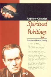 Anthony Chevrier Founder of Prado Family Spiritual Writings Published in India,8189851004,9788189851002