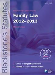 Blackstone's Statutes on Family Law, 2012-2013 21st Edition,0199656258,9780199656257