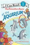 The Berenstain Bears at the Aquarium,0062075241,9780062075246
