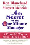 The 4th Secret of the One Minute Manager A Powerful Way to Make Things Better,0061470317,9780061470318