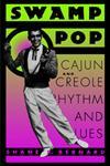 Swamp Pop Cajun and Creole Rhythm and Blues,0878058761,9780878058761