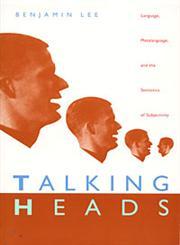 Talking Heads Language, Metalanguage, and the Semiotics of Subjectivity,0822320061,9780822320067