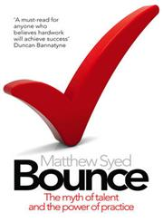 Bounce The Myth of Talent and the Power of Practice,0007350546,9780007350544
