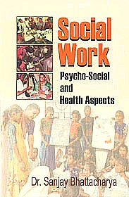 Social Work Psycho-Social and Health Aspects,8184500769,9788184500769
