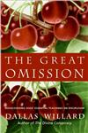 The Great Omission Reclaiming Jesus's Essential Teachings on Discipleship,0060882433,9780060882433