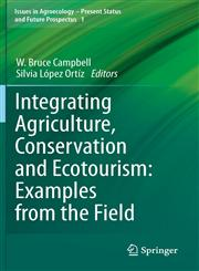 Integrating Agriculture, Conservation and Ecotourism Examples from the Field,9400713088,9789400713086