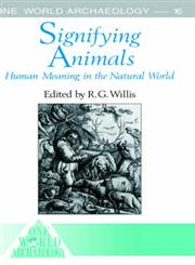 Signifying Animals Human Meaning in the Natural World,0044450141,9780044450146