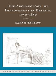 The Archaeology of Improvement in Britain, 1750 1850,110740729X,9781107407299
