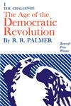The Age of the Democratic Revolution A Political History of Europe and America, 1760-1800,0691005699,9780691005690
