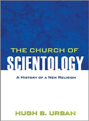 The Church of Scientology A History of a New Religion,069114608X,9780691146089