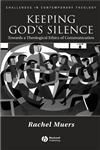 Keeping God's Silence Towards a Theological Ethics of Communication,1405119004,9781405119009