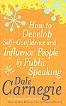 How to Develop Self-Confidence and Influence People by Public Speaking,0091906393,9780091906399