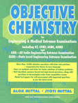 Objective Chemistry for Engineering & Medical Entrance Examination [Including IIT, CPMT, AFMC, AIIMS and AIEE-All India Engineering Entrance Examination SLEEE-State Level Engineering Entrance Examination] 1st Edition,812241365X,9788122413656