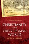 Christianity in the Greco-Roman World A Narrative Introduction,0801046637,9780801046636