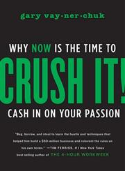 Crush It!   Why Now is the Time to Cash in on Your Passion,0062295020,9780062295026