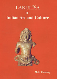 Lakulisa in Indian Art and Culture 1st Published,8185616442,9788185616445