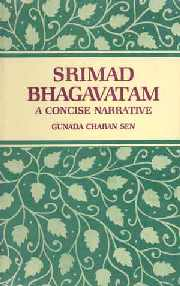 Srimadbhagavatam A Concise Narrative (Translated from Bengali into English by Amalendu Sen) 1st Edition,8121500362,9788121500364