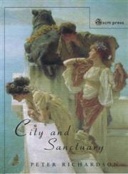 City and Sanctuary Religion and Architecture in the Roman Near East,0334028841,9780334028840
