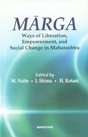 Marga Ways of Liberation, Empowerment, and Social Change in Maharashtra 1st Published,8173047626,9788173047626