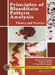 Principles of Bloodstain Pattern Analysis Theory and Practice 3rd Edition,0849320143,9780849320149