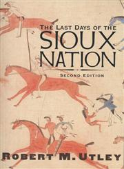 The Last Days of the Sioux Nation,0300103166,9780300103168