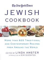 The New York Times Jewish Cookbook More Than 825 Traditional and Contemporary Recipes from Around the World,0312290934,9780312290931