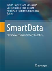 Smartdata Privacy Meets Evolutionary Robotics,1461464080,9781461464082