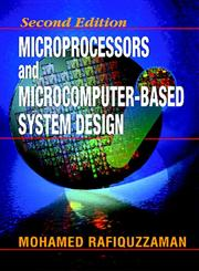 Microprocessors and Microcomputer Based System Design 2nd Edition,0849344751,9780849344756