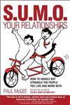 SUMO Your Relationships How to handle not strangle the people you live and work with,1907293663,9781907293665