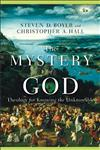 The Mystery of God Theology for Knowing the Unknowable,080102773X,9780801027734