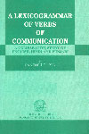 A Lexico Grammar of Verbs of Communication A Comparative Study of English, Hindi and Punjabi,8173807302,9788173807305