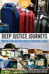 Deep Justice Journeys Student Journal Moving from Mission Trips to Missional Living,0310287731,9780310287735