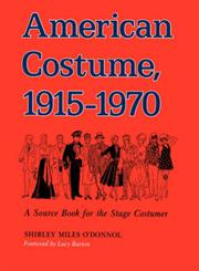 American Costume 1915-1970 A Source Book for the Stage Costumer,0253205433,9780253205438