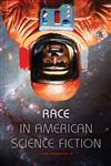 Race in American Science Fiction,0253222591,9780253222596