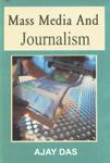 Mass Media and Journalism,8184551266,9788184551266