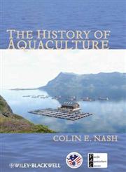 The History of Aquaculture,0470962429,9780470962428