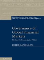 Governance of Global Financial Markets The Law, the Economics, the Politics,0521762669,9780521762663
