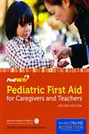 Pediatric First Aid for Caregivers and Teachers (PedFACTS) 2nd Edition,1449670415,9781449670412