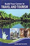 Build Your Career in Tourism Industry 1st Edition,8182472350,9788182472358