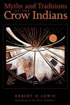 Myths and Traditions of the Crow Indians,0803279442,9780803279445