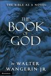 The Book of God The Bible as a Novel,0310220211,9780310220213