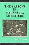 The Seasons in Mahakavya Literature 1st Published,8186339248,9788186339244