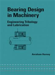 Bearing Design in Machinery Engineering Tribology and Lubrication,0824707036,9780824707033